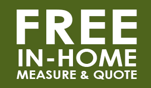 Free In-Home Measure & Quote